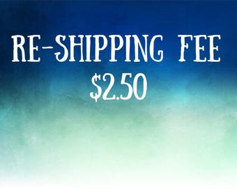 2.50 - Fee for re-shipping or for postage upgrade - 2.50