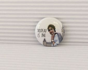 Trudeau is BAE, Justin Trudeau Pinback Button