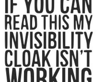 SVG, harry potter, if you can read this my invisibility cloak isn't working, cut file, printable file,  cricut, silhouette, instant download
