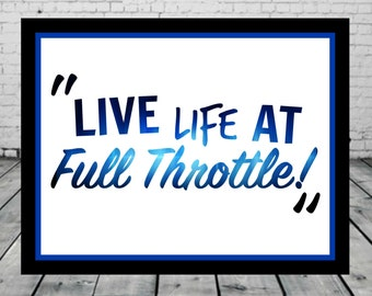 Live Life At Full Throttle, Racing 8x10 Instant Download