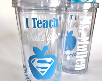 Teacher Gift - I Teach What's your Superpower? - Teacher Gift - Teacher Appreciation - Personalized Tumbler 16 oz Cup