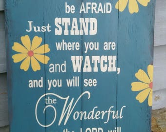Don't be afraid just stand- Daisy Wooden Sign