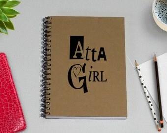 Writing Journal, Atta Girl - 5 x 7 Journal, Notebook, Sketchbook, Scrapbook, Congratulations, Gift for Daughter, Gift for Friend