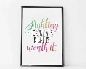 Fighting for what's right is worth it - Hillary Clinton Quote - Hillary Clinton Concession Speech - Hillary Rodham Clinton Quote - Wall Art