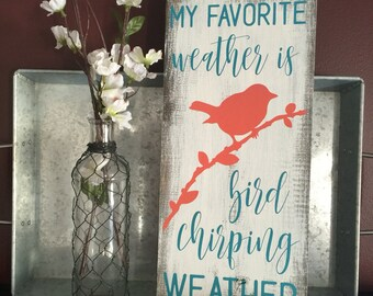 """My favorite weather is bird chirping weather 
