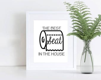 Printable Wall Art, 8x10 and 5x7, Best SEAT in the House