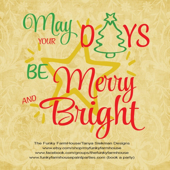 "SVG, & PNG - ""May your DAYS be Merry and Bright"""