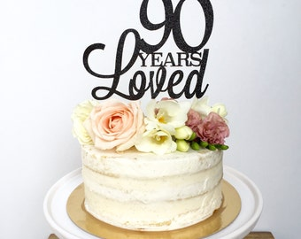 90 Years Loved Glitter Custom Cake Topper. Personalized Birthday 40, 50 , 65 , 80, 90 Years Loved