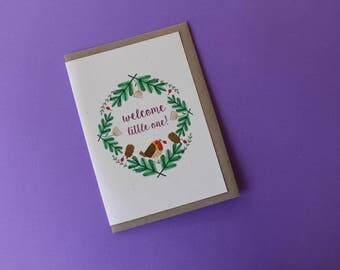 New Baby Card -- Welcome Little One -- forest woodland wreath