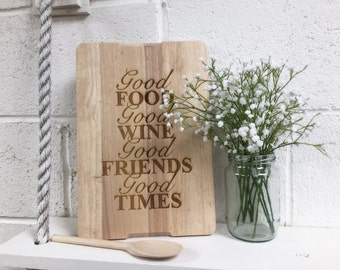 FREE UK DELIVERY - Good Food, Good Times - Engraved Wooden Chopping Board - Ideal House Warming & Birthday Gift