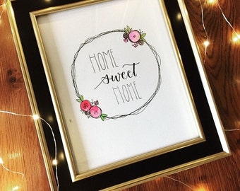Home sweet home sign, new home gift, house warming gift, hostess gift, hand lettering, hand lettered, calligraphy, typography, 8x10 wall art