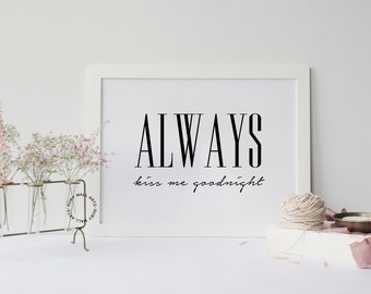 Always Kiss Me Goodnight Wall Art always kiss me goodnight sign | etsy