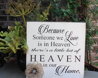 Because someone we love is in heaven, wood sign, sympathy sign
