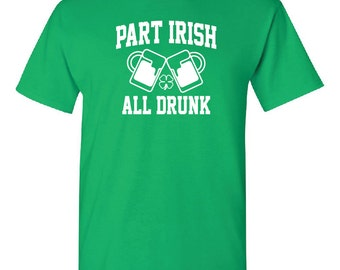 St. Patrick's Day Part Irish All Drunk t-shirt, Saint Patrick's Day