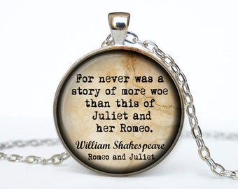 Romeo and Juliet jewelry quote For never was a story  William Shakespeare  Quote William Shakespeare Necklace William Shakespeare pendant