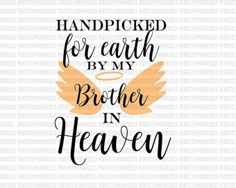 Hand Picked for Earth By Brother in Heaven SVG Heat Transfer EPS Silhouette Studio Designer Edition Cricut Expression Design Space Printable