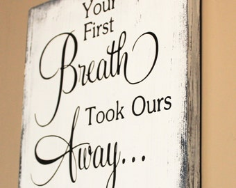 Your First Breath Took Ours Away - Wood Sign - Baby Shower Gifts - Wall Art For Nursery - Wood Signs For Nursery - Gift For Baby