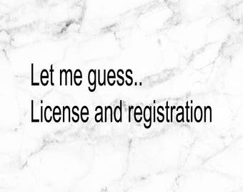 License and registration decal, Pulled over decal, Caught speeding, Racing decals, car decals