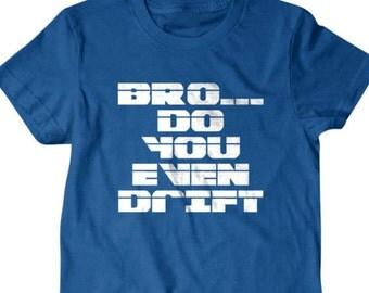 Drift T-shirt, do you even drift Funny T shirt, car lover gift, T Shirts, Funny T-Shirts, Gifts for Dad, T Shirts for Boyfriend