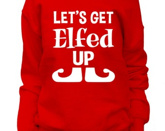 Lets Get Elfed Up. Funny Christmas Sweatshirt. Off shoulder Slouchy. Buddy The Elf. Holiday Party Sweatshirt