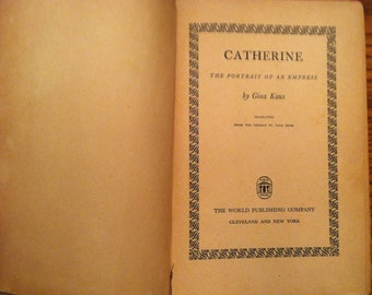 "Vintage Book ""Catherine The Portrait of an Empress"" Gina Kaus 1944"