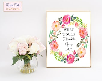 Greys Anatomy, Greys Anatomy Gifts, What Would Meredith Grey Do, Medical Student Gift, Grays Anatomy, Med School, Med Student Gift, Floral