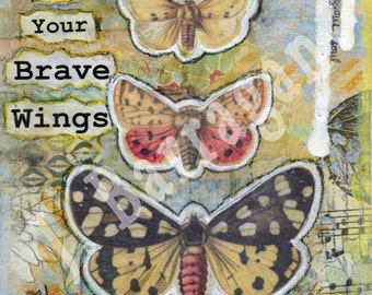 Brave Wings, Inspirational quote, Spiritual gift, Mantra wall art, Mixed Media Collage, New Age Gift, Yoga, Jackie Barragan, Courage and Art