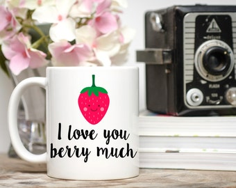 I Love You Berry Much, Valentine, Valentine's Day Gift, I Love You Mug, I Love You Gift, Valentine's Day Ideas, Valentine's Day Gift for Her