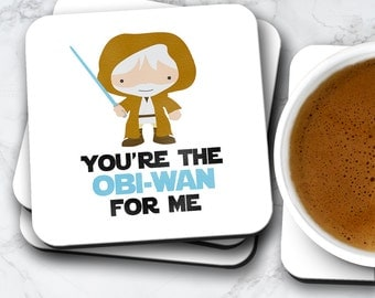 You're The Obi-Wan For Me Coaster | Gift For Him or Her | Coasters Set Birthday Valentines Christmas | Star Wars Movie Themed Fan Art