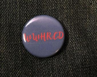 WWHRCD Pin - Hillary Clinton Pin - Feminist Pins - Feminist Pinback Buttons - Feminist Badges