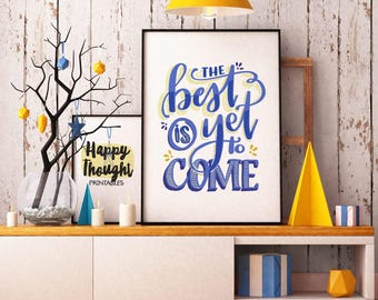 Printable Art, The Best is Yet to Come, Inspirational Quote, Motivational Art, Hand Lettered Quote, Digital Download Print, Quote Printables