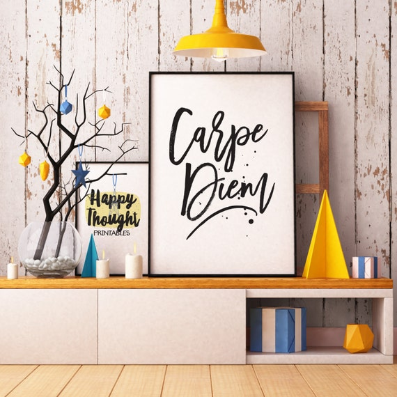 Printable Art, Motivational Quote, Carpe Diem, Inspirational Print, Typography Quote, Art Prints, Digital Download Print, Quote Printables