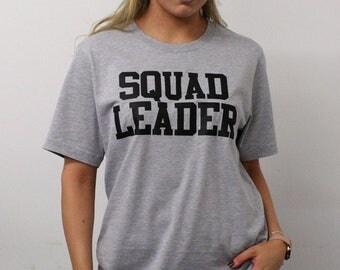 Squad Leader Tshirt Funny Slogan Mens Womens T shirt Top STP11