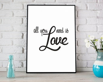 All You Need Is Love Print, Printable Art, Digital Print, Instant Download, Inspirational Wall Art, Modern Home Decor, Beatles Song - (D025)