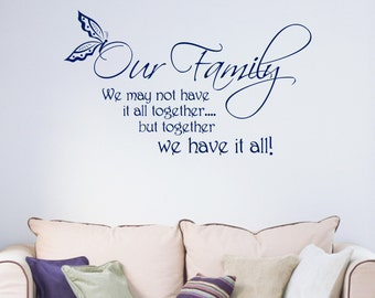 Our Family We May Not Have It All Together But Together We Have It All Quote Vinyl Wall Art Sticker Decal Living Room Hallway Kitchen