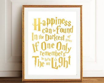 Harry Potter Wall Art Gold Foil Print - Harry Potter Quote - Harry Potter Decor - Albus Dumbledore Quote Poster Happiness Can be Found