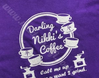 Prince Darling Nikki Coffee T-shirt Purple Rain Call Me Up Whenever U Want 2 Grind Call Me Up Whenever You Want To Grind