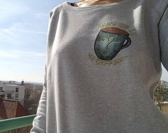 "Sweatshirt graphic gray woman ""coffee"""