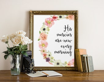 Bible Verse Print, His mercies are new every morning, House Warming, Scripture Art, Christian Wall Art, Bible Quote Decor, Biblical Wall Art