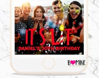 IT'S LIT Snapchat Geofilter, Birthday Snapchat Filter, It's Lit Snapchat filter, CUstom Snapchat filter, Birthday Filter, It's Lit, Birthday