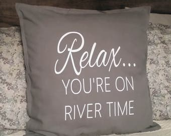 Relax You're On River Time Pillow Cover