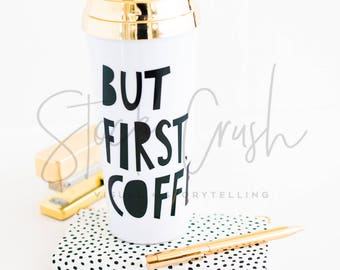 But First Coffee Styled Photo / Instagram Photo / Styled Stock Photography / Blogger Photo / Digital Branding / Pinterest Photo