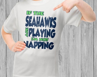 Seattle Seahawks Playing I'm not Napping Tee Shirt For Boys Girls Toddlers Size 2T 3T 4T 4 5 6 7 8