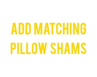 Add Matching Pillow Shams