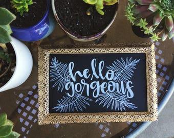 Hello Gorgeous - Original Chalkboard Quote Home Decor Wall Art Art Framed Design Nursery Wedding