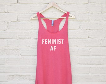 Feminist Af Tank Top - funny womens shirts, funny feminism quotes, feminist tshirts, feminist gifts, funny womens tops, feminist gym top