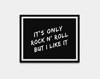 "It's Only Rock N' Roll - Rolling Stones song lyric - INSTANT DOWNLOAD 4""x6""; 5""x7""; 8""x10"""