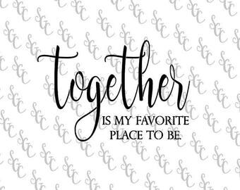 Reusable Stencil - Together is my Favorite Place to Be - 2 sizes to choose from!