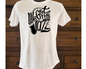 We Got The Jazz T Shirt, Sax Player, Fun T Shirt, Band Member, Music Lover, Jazz T Shirt For Him, Saxophone Music Lover