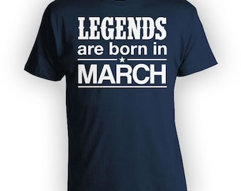 Custom Birthday Gifts For Men March Birthday T Shirt Bday TShirt Personalized Shirt B Day Legends Are Born In March Mens Ladies Tee - BG272